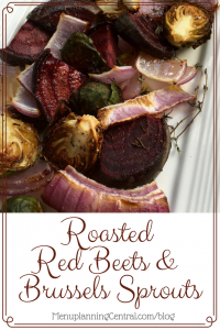 Roasted Red Beets and Brussels Sprouts