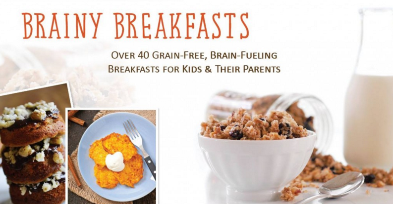 Brainy Breakfasts: Over 40 Grain-Free Breakfast Recipes!