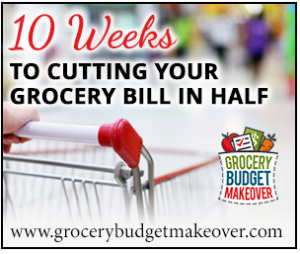 10 Weeks to cutting your grocery bill in half!